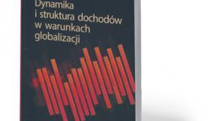"""Jacek Tomkiewicz, """"Dynamika i struktura dochodów w warunkach globalizacji"""", PWN, Warszawa 2017"""