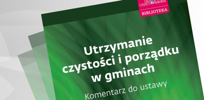 e-book: Utrzymanie czystości i porządku w gminach. Komentarz do ustawy