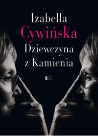 """""""Dziewczyna z Kamienia"""", autobiografia Izabelli Cywińskiej, ukazała się nakładem wydawnictwa Agora. Książka otrzymała kilka dni temu nagrodę Warszawskiej Premiery Literackiej"""